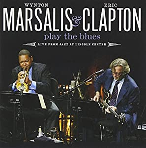 Wynton Marsalis & Eric Clapton Play The Blues - Live From Jazz At  Lincoln Center