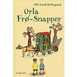 Orla Frø-Snapper [Frog-Eater Orla] | Ole Lund Kirkegaard