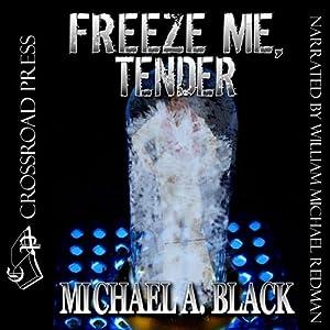 Freeze Me, Tender Audiobook