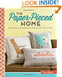 The Paper-Pieced Home: Quilting a Hou...