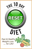 Healthy Weight Loss: The 10 Day RESET Diet