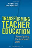 img - for Transforming Teacher Education: Reconfiguring the Academic Work book / textbook / text book