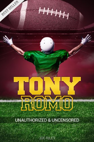 Joe Riley - Tony Romo - Football Unauthorized & Uncensored (All Ages Deluxe Edition with Videos)