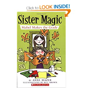 Mabel Makes The Grade (Sister Magic) by Anne Mazer