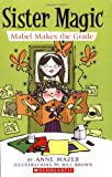 Mabel Makes The Grade (Sister Magic) (0439872480) by Mazer, Anne