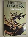 Here be Dragons (0043980074) by Whitlock, Ralph