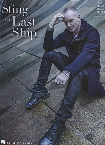 Sting - The Last Ship (Piano/Vocal/Guitar), by Sting