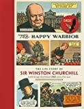 The Happy Warrior - The Life Story of Sir Winston Churchill as Told Through the Eagle Comic of the 1950s