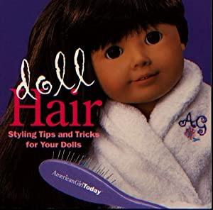 American Girl Doll Hair: Styling Tips and Tricks for Your Dolls: American Girl Publishing ...