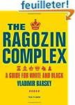 The Ragozin Complex: A Guide for Whit...