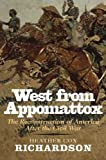 img - for West from Appomattox: The Reconstruction of America after the Civil War by Heather Cox Richardson (2008-05-01) book / textbook / text book