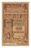 Grimm's Household Stories (0831745827) by Grimm, Wilhelm