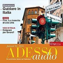 ADESSO audio - Pisa. 1/2015: Italienisch lernen Audio - Pisa Hörbuch von  div. Gesprochen von:  div.