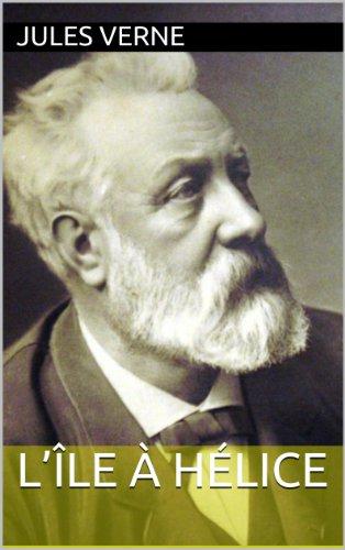 Jules Verne - L'Île à hélice (Annoté) (French Edition)