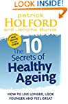 The 10 Secrets Of Healthy Ageing: How...