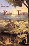 Aisha Ahmad Pashtun Tales: From the Pakistan-Afghan Border