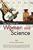 The Science on Women and Science (0844742813) by Sommers, Christina Hoff