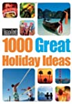 1000 Great Holiday Ideas (Time Out 10...