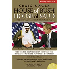 House of Bush House of Saud: The Secret Relationship Between the World's Two Most Powerful Dynasties