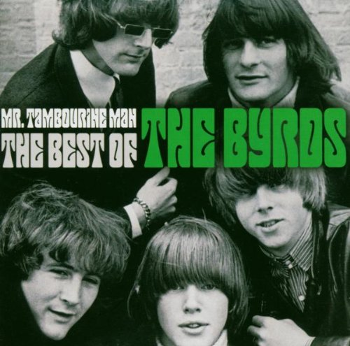 The Byrds - Mr. Tambourine Man: The Best Of The Byrds - Lyrics2You