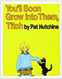 You'll Soon Grow Into Them, Titch Pat Hutchins