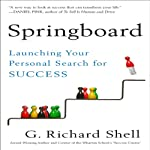 Springboard: Launching Your Personal Search for Success | G. Richard Shell