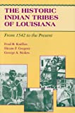 img - for The Historic Indian Tribes of Louisiana: From 1542 to the Present book / textbook / text book