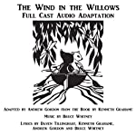 The Wind in the Willows: A Musical in Two Acts | Andrew Gordon,Bruce Whitney,Daven Tillinghast