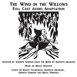 The Wind in the Willows: A Musical in Two Acts | [Andrew Gordon, Bruce Whitney, Daven Tillinghast]