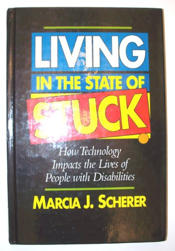 Living in a State of Stuck: How Technology Impacts the Lines of People with Disabilites