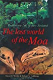 img - for The Lost World of the Moa: Prehistoric Life of New Zealand book / textbook / text book