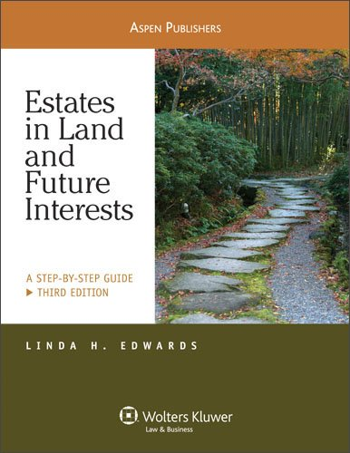 Estates in Land & Future Interests: A Step By Step...
