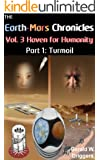 The Earth-Mars Chronicles: Haven for Humanity, Part 1: Turmoil (English Edition)