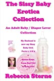 img - for The Sissy Baby Erotica Collection: An Adult Baby / Diaper Lover Collection book / textbook / text book