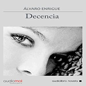 Decencia [Decency] | [Álvaro Enrigue]