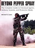 img - for Beyond Pepper Spray: The Complete Guide To Chemical Agents, Delivery Systems, And Protective Masks book / textbook / text book