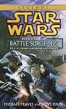 Battle Surgeons: Star Wars (Medstar, Book I) (Star Wars - Legends)