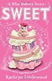 Sweet (The Bliss Bakery Trilogy, Book 2)