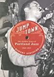 img - for Jumptown: The Golden Years of Portland Jazz, 1942-1957   [JUMPTOWN] [Paperback] book / textbook / text book