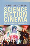 Science Fiction Cinema: Between Fantasy and Reality