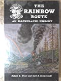 img - for The Rainbow Route: An Illustrated History of The Silverton Railroad book / textbook / text book