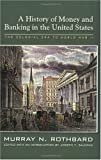 Image of A History of Money and Banking in the United States: The Colonial Era to World War II