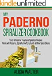 My Paderno Spiralizer Cookbook: Tasty...