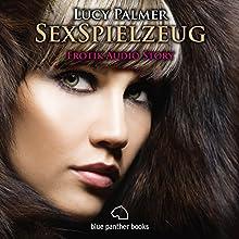 SexSpielzeug: Erotik Audio Story Hörbuch von Lucy Palmer Gesprochen von: Magdalena Berlusconi