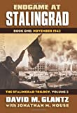 Endgame at Stalingrad: Book One: November 1942 The Stalingrad Trilogy, Volume 3 (Modern War Studies)
