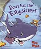 Dont Eat the Babysitter! (0552551155) by Nick Ward