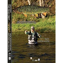 Mastering the Dead Drift: Indicator Nymphing Simplified and Perfected DVD by Aaaron Jasper
