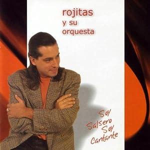Rojitas Y Su Orquesta -  Soy salsero soy cantante