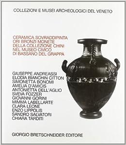 Ceramica sovraddipinta: Ori, bronzi, monete della
