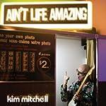 KIM MITCHELL - AINT LIFE AMAZING